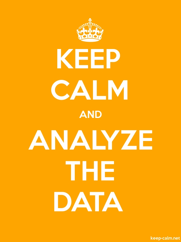 KEEP CALM AND ANALYZE THE DATA - white/orange - Default (600x800)