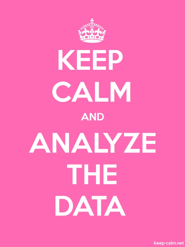 KEEP CALM AND ANALYZE THE DATA - white/pink - Default (600x800)