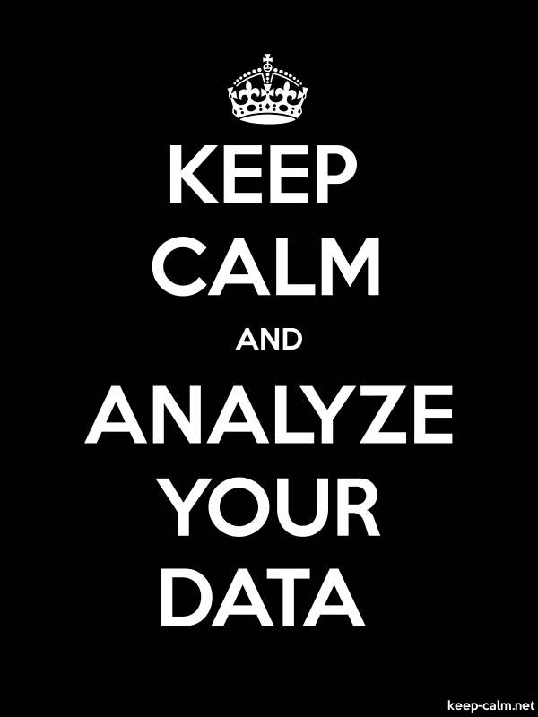KEEP CALM AND ANALYZE YOUR DATA - white/black - Default (600x800)