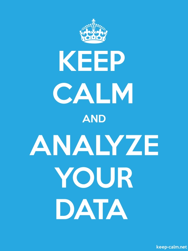 KEEP CALM AND ANALYZE YOUR DATA - white/blue - Default (600x800)