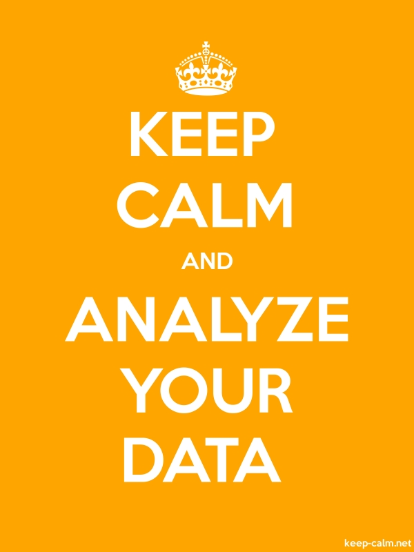 KEEP CALM AND ANALYZE YOUR DATA - white/orange - Default (600x800)