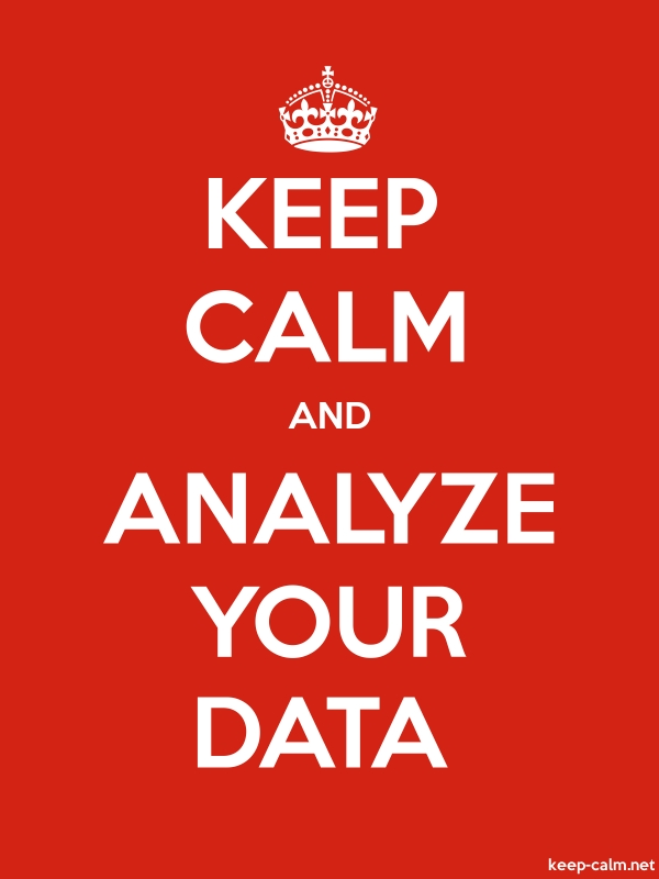 KEEP CALM AND ANALYZE YOUR DATA - white/red - Default (600x800)