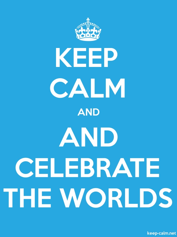 KEEP CALM AND AND CELEBRATE THE WORLDS - white/blue - Default (600x800)
