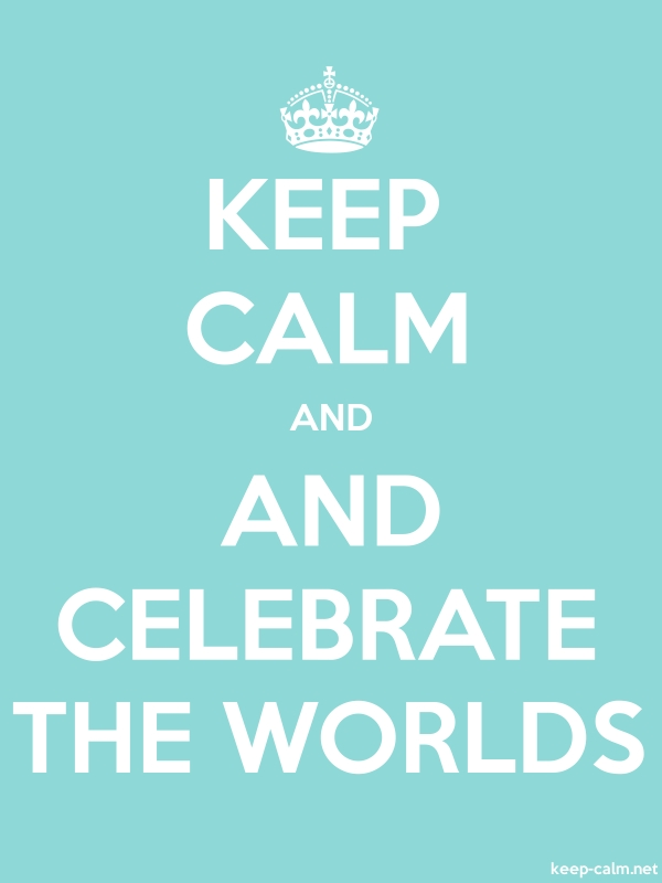 KEEP CALM AND AND CELEBRATE THE WORLDS - white/lightblue - Default (600x800)