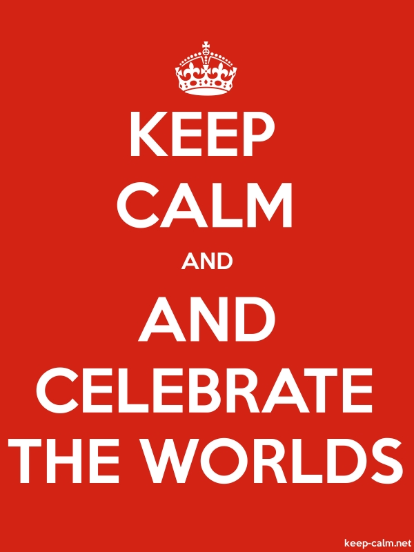 KEEP CALM AND AND CELEBRATE THE WORLDS - white/red - Default (600x800)