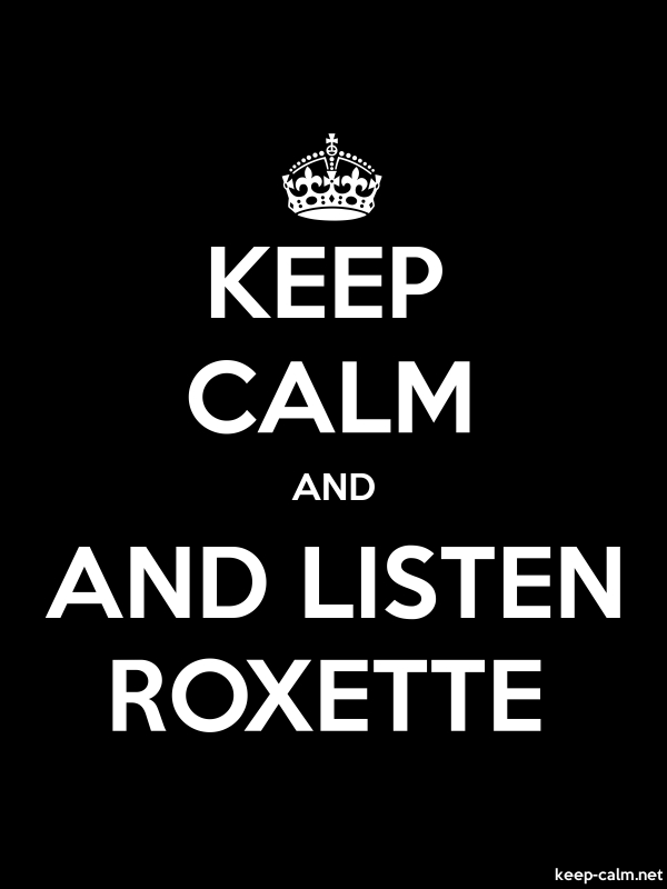 KEEP CALM AND AND LISTEN ROXETTE - white/black - Default (600x800)