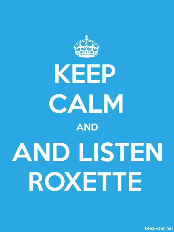 KEEP CALM AND AND LISTEN ROXETTE - white/blue - Default (600x800)