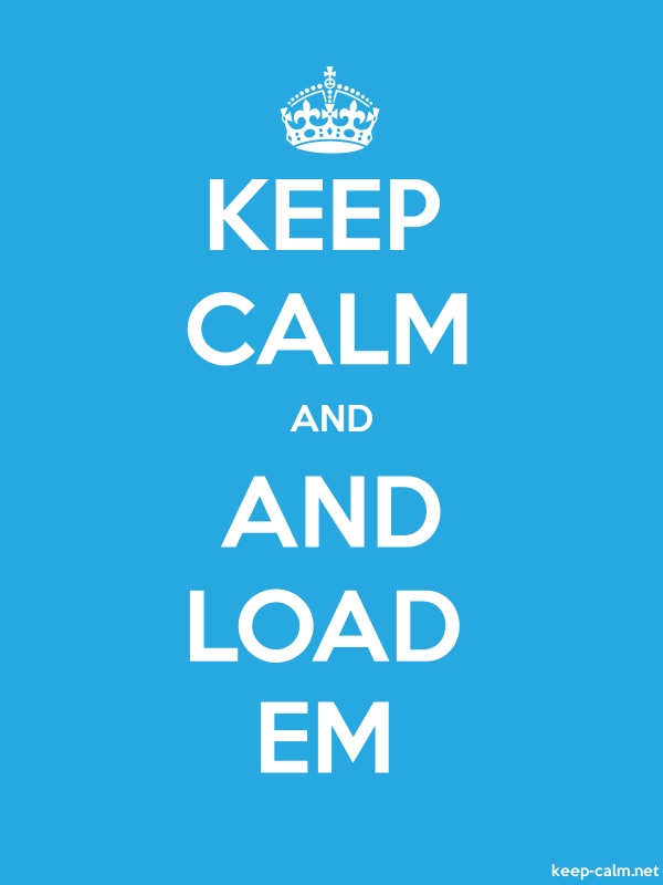KEEP CALM AND AND LOAD EM - white/blue - Default (600x800)