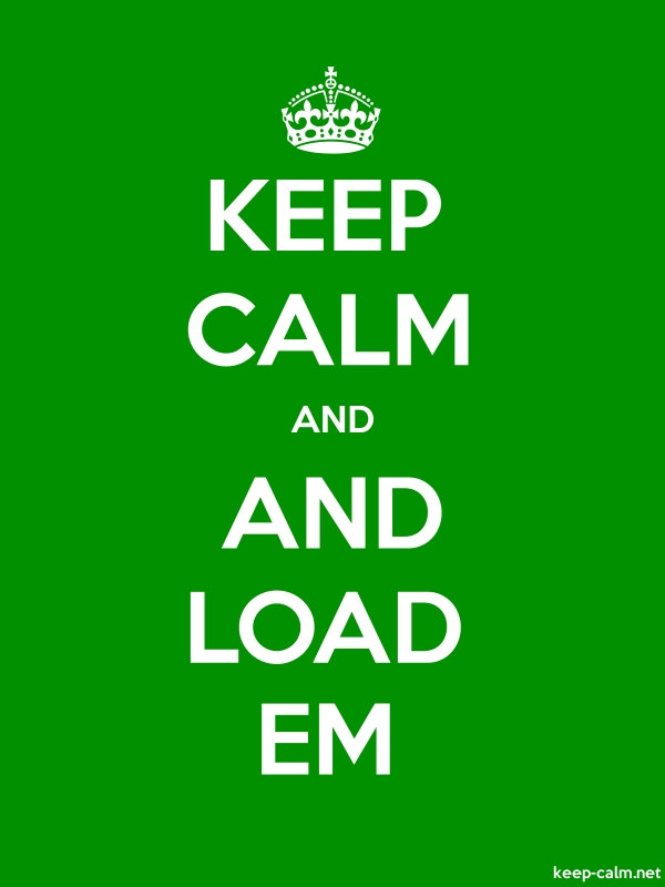 KEEP CALM AND AND LOAD EM - white/green - Default (600x800)