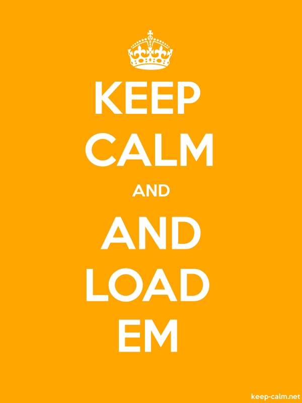 KEEP CALM AND AND LOAD EM - white/orange - Default (600x800)