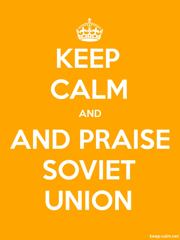 KEEP CALM AND AND PRAISE SOVIET UNION - white/orange - Default (600x800)