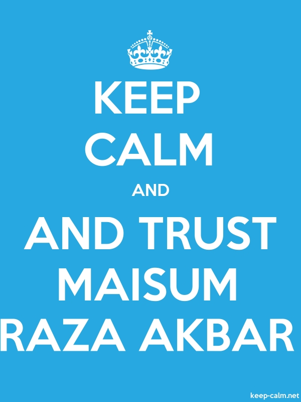 KEEP CALM AND AND TRUST MAISUM RAZA AKBAR - white/blue - Default (600x800)