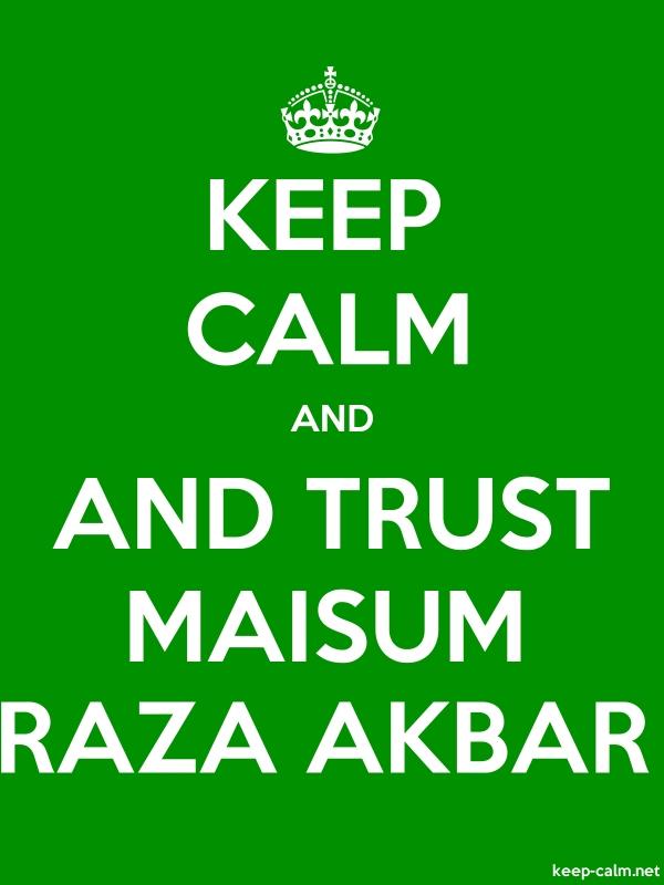 KEEP CALM AND AND TRUST MAISUM RAZA AKBAR - white/green - Default (600x800)