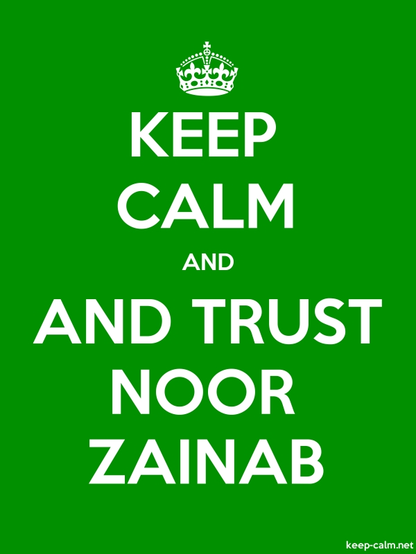 KEEP CALM AND AND TRUST NOOR ZAINAB - white/green - Default (600x800)