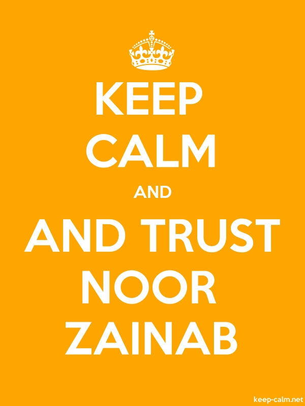 KEEP CALM AND AND TRUST NOOR ZAINAB - white/orange - Default (600x800)