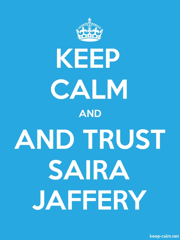 KEEP CALM AND AND TRUST SAIRA JAFFERY - white/blue - Default (600x800)