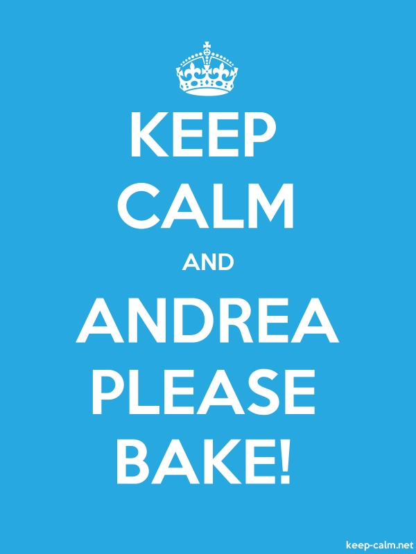 KEEP CALM AND ANDREA PLEASE BAKE! - white/blue - Default (600x800)