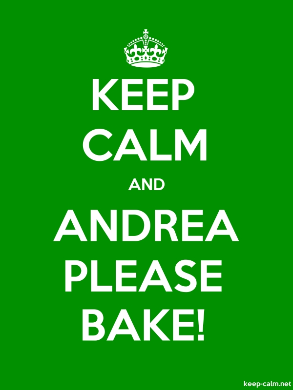 KEEP CALM AND ANDREA PLEASE BAKE! - white/green - Default (600x800)