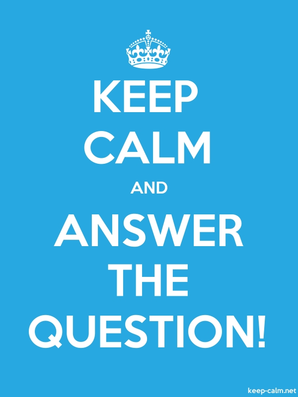 KEEP CALM AND ANSWER THE QUESTION! - white/blue - Default (600x800)