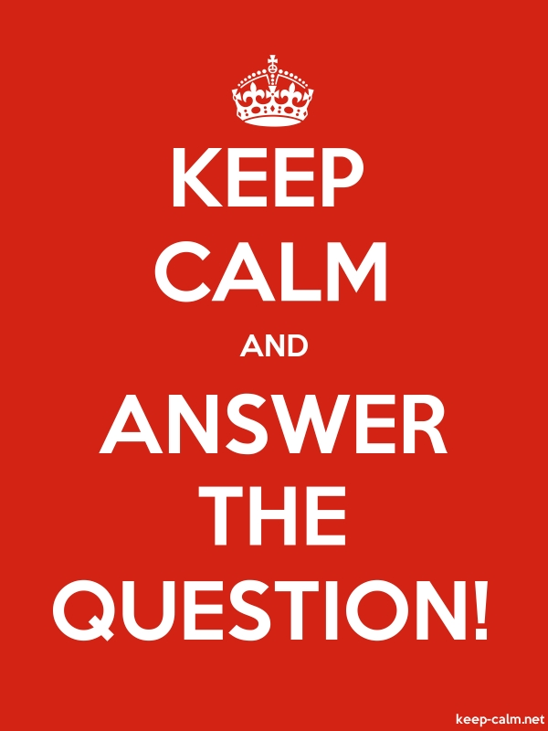 KEEP CALM AND ANSWER THE QUESTION! - white/red - Default (600x800)