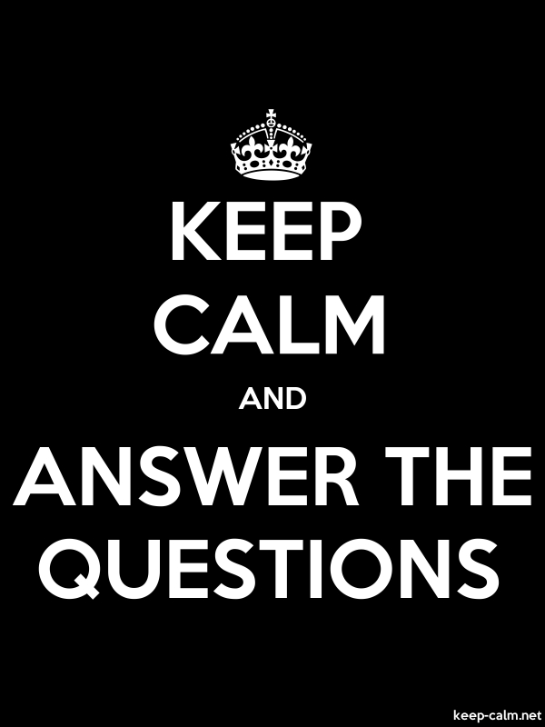 KEEP CALM AND ANSWER THE QUESTIONS - white/black - Default (600x800)