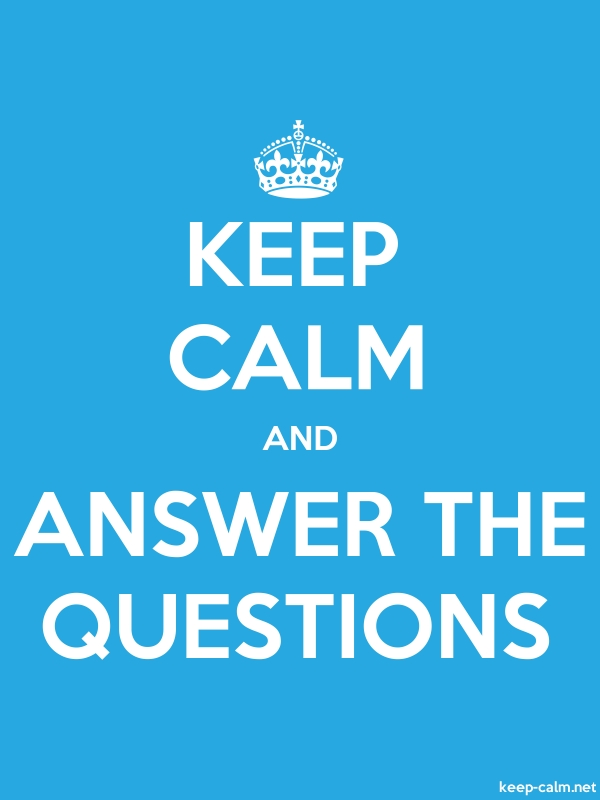 KEEP CALM AND ANSWER THE QUESTIONS - white/blue - Default (600x800)