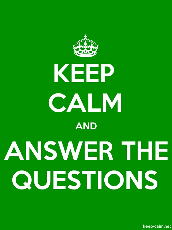 KEEP CALM AND ANSWER THE QUESTIONS - white/green - Default (600x800)