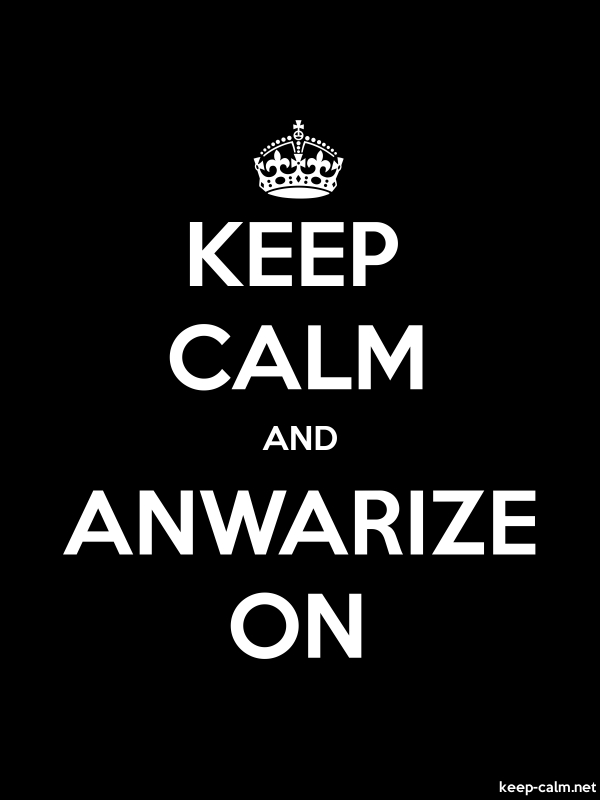KEEP CALM AND ANWARIZE ON - white/black - Default (600x800)