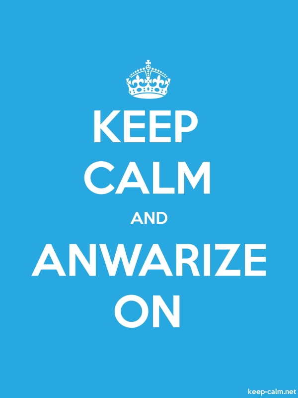 KEEP CALM AND ANWARIZE ON - white/blue - Default (600x800)