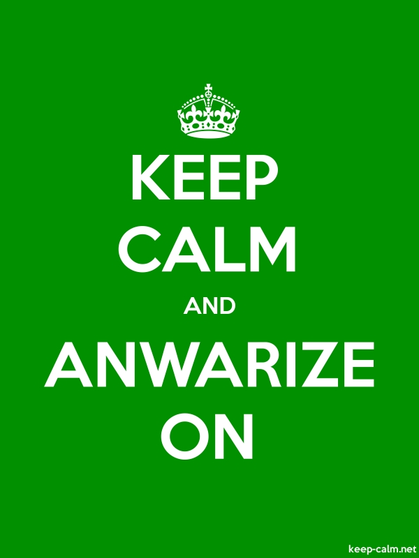 KEEP CALM AND ANWARIZE ON - white/green - Default (600x800)