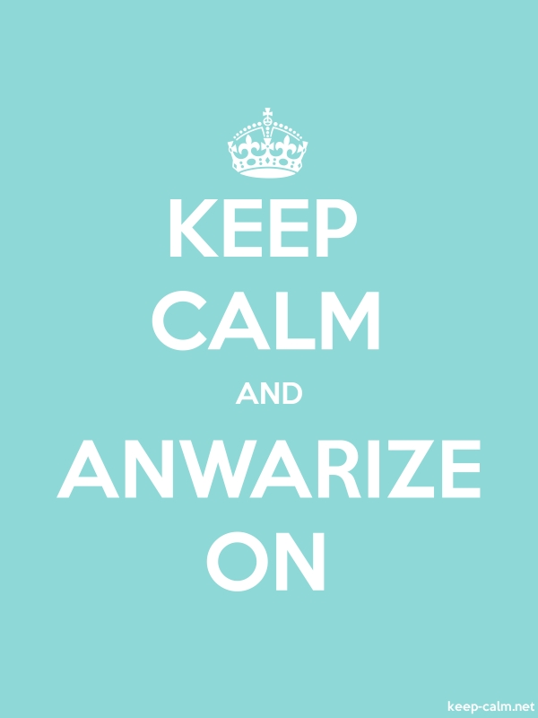 KEEP CALM AND ANWARIZE ON - white/lightblue - Default (600x800)