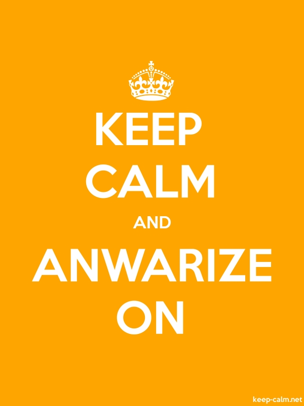 KEEP CALM AND ANWARIZE ON - white/orange - Default (600x800)