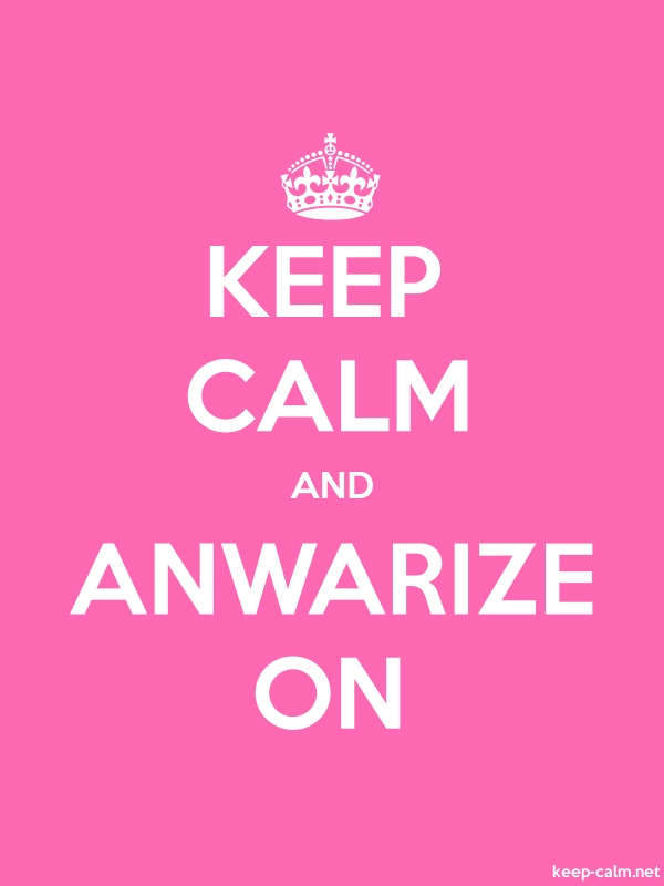 KEEP CALM AND ANWARIZE ON - white/pink - Default (600x800)