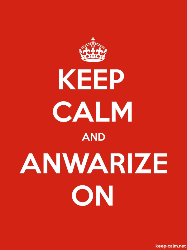 KEEP CALM AND ANWARIZE ON - white/red - Default (600x800)