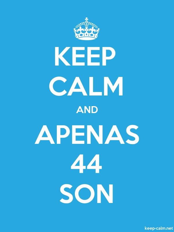 KEEP CALM AND APENAS 44 SON - white/blue - Default (600x800)