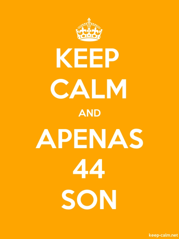 KEEP CALM AND APENAS 44 SON - white/orange - Default (600x800)