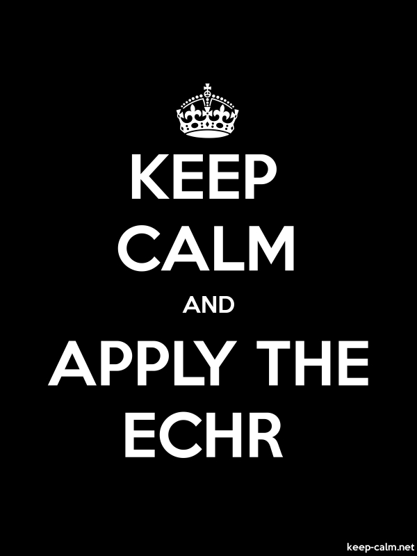 KEEP CALM AND APPLY THE ECHR - white/black - Default (600x800)