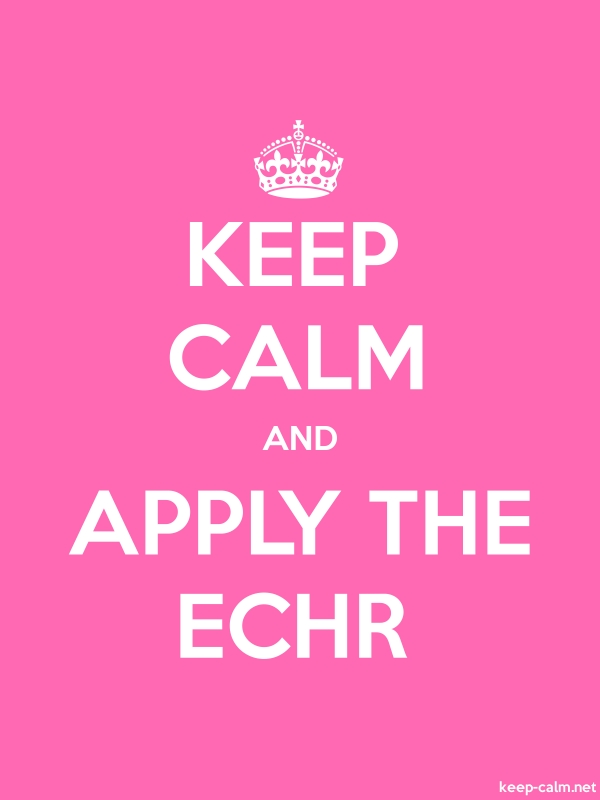 KEEP CALM AND APPLY THE ECHR - white/pink - Default (600x800)