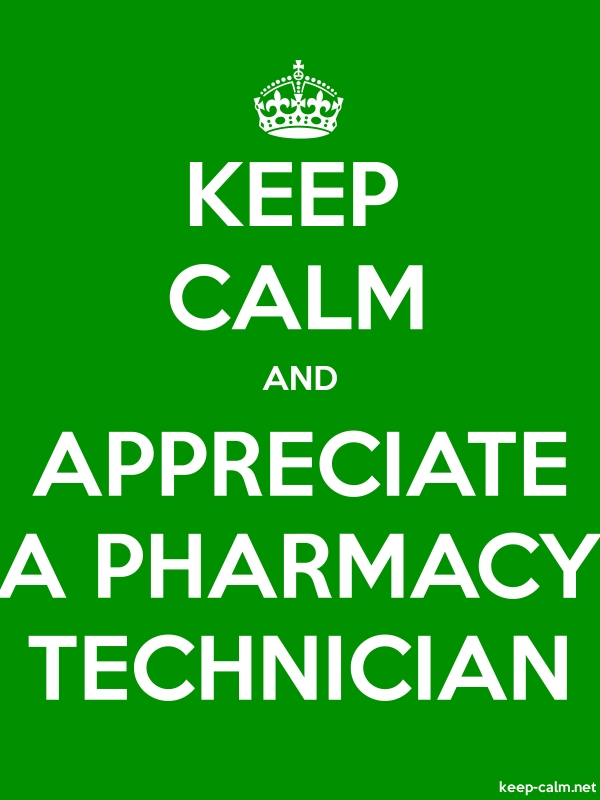 KEEP CALM AND APPRECIATE A PHARMACY TECHNICIAN - white/green - Default (600x800)