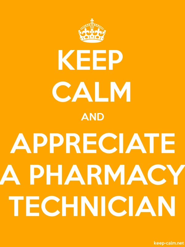 KEEP CALM AND APPRECIATE A PHARMACY TECHNICIAN - white/orange - Default (600x800)