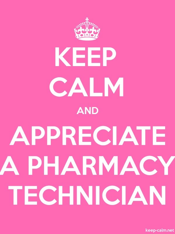 KEEP CALM AND APPRECIATE A PHARMACY TECHNICIAN - white/pink - Default (600x800)
