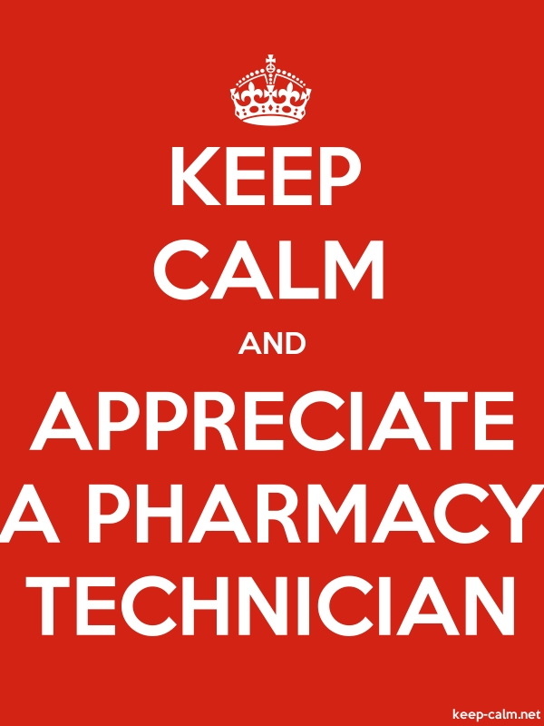 KEEP CALM AND APPRECIATE A PHARMACY TECHNICIAN - white/red - Default (600x800)