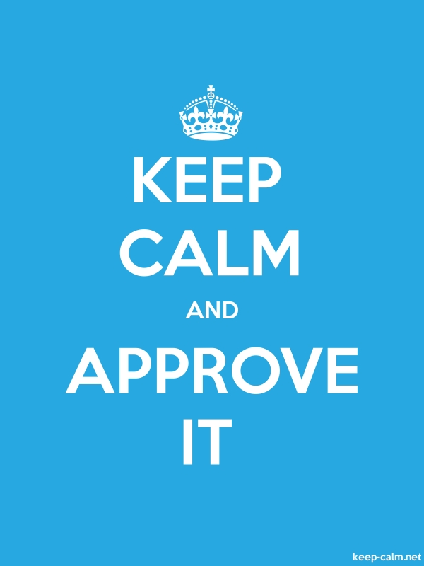 KEEP CALM AND APPROVE IT - white/blue - Default (600x800)