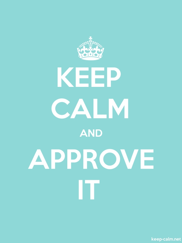 KEEP CALM AND APPROVE IT - white/lightblue - Default (600x800)