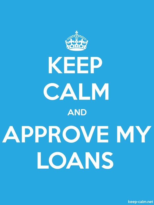 KEEP CALM AND APPROVE MY LOANS - white/blue - Default (600x800)