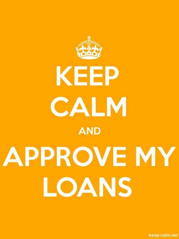 KEEP CALM AND APPROVE MY LOANS - white/orange - Default (600x800)