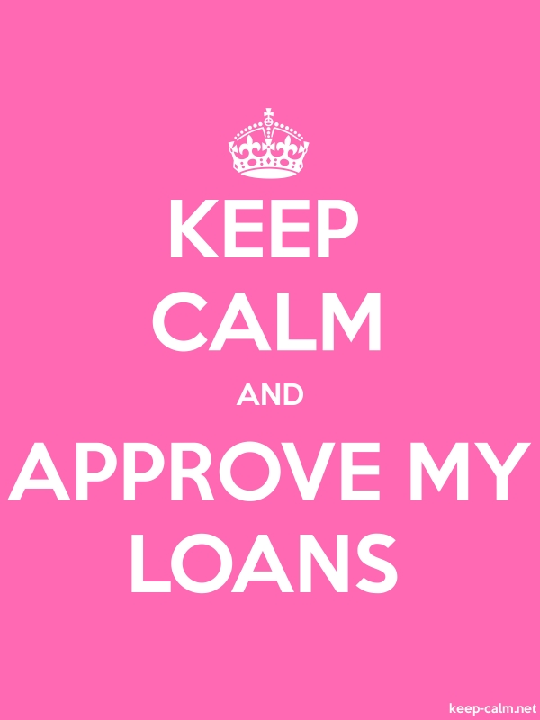KEEP CALM AND APPROVE MY LOANS - white/pink - Default (600x800)