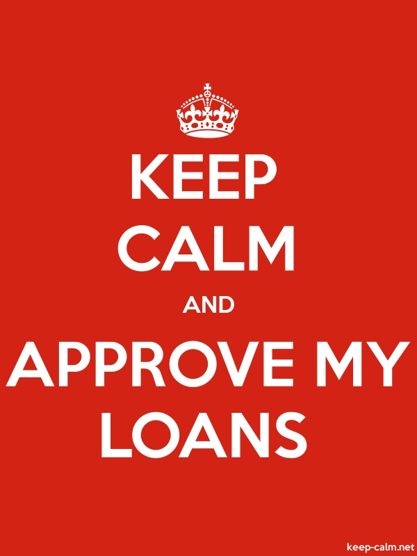 KEEP CALM AND APPROVE MY LOANS - white/red - Default (600x800)