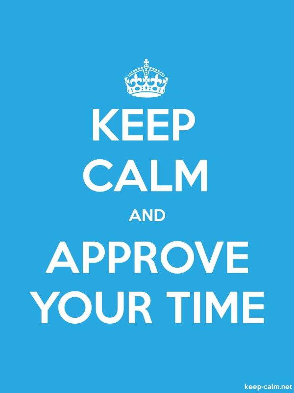 KEEP CALM AND APPROVE YOUR TIME - white/blue - Default (600x800)
