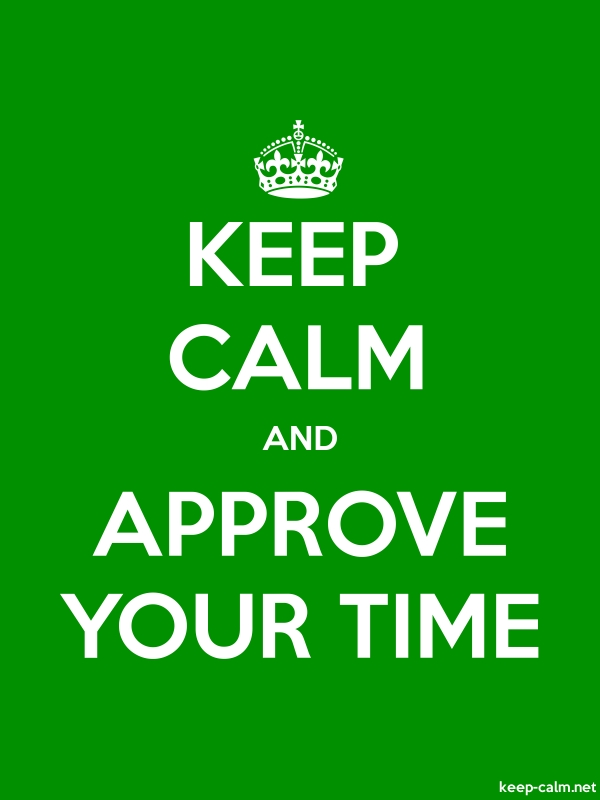 KEEP CALM AND APPROVE YOUR TIME - white/green - Default (600x800)